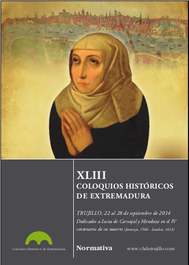 XLIII COLOQUIOS HISTÓRICOS DE EXTREMADURA (TRUJILLO, 22 AL 28 DE SEPTIEMBRE DE 2014)